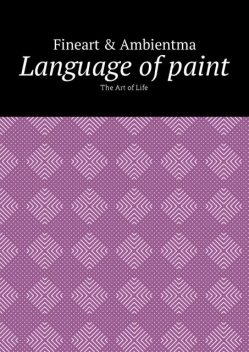 Language of paint, Fineart Ambientma
