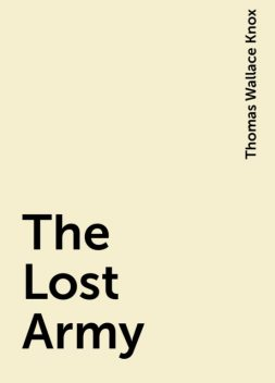 The Lost Army, Thomas Wallace Knox