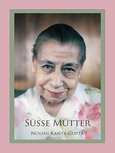 Süsse Mutter, Nolini Kanta Gupta