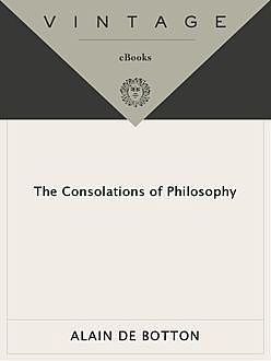 The Consolations of Philosophy, Alain de Botton