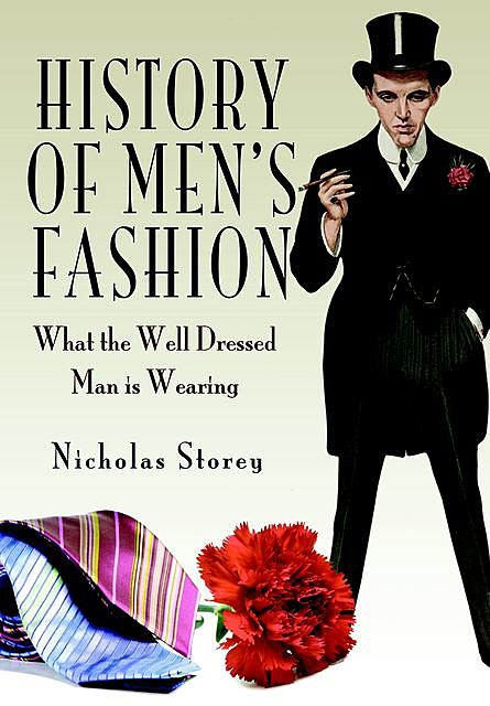 History of Men's Fashion, Nicholas Storey