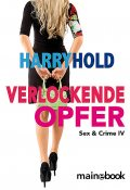 Verlockende Opfer, Harry Hold