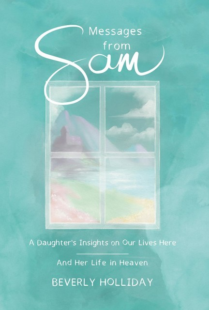 Messages from Sam, Beverly Holliday