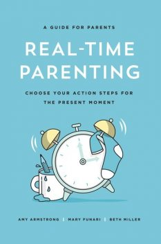 Real-Time Parenting, Amy Armstrong, Beth Miller, Mary Funari