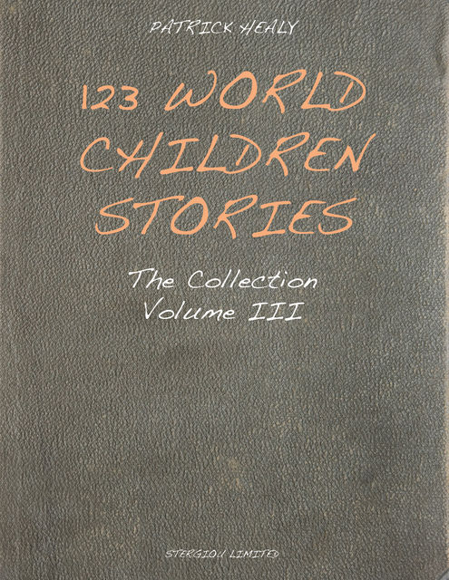 123 World Children Stories: The Collection – Volume 3, Patrick Healy