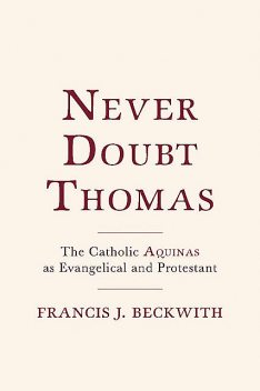 Never Doubt Thomas, Francis J. Beckwith