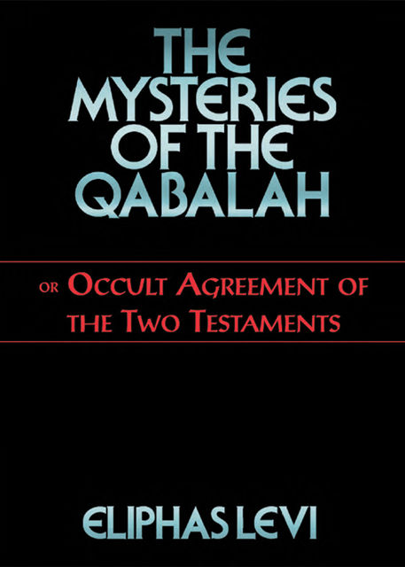 The Mysteries of the Qabalah, Eliphas Levi