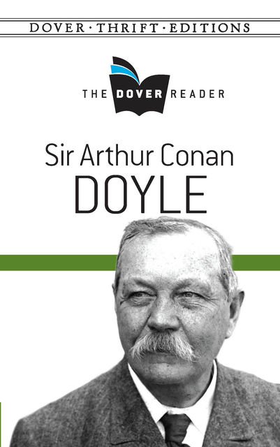 Sir Arthur Conan Doyle The Dover Reader, Arthur Conan Doyle
