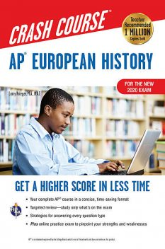 AP® European History Crash Course, For the New 2020 Exam, Book + Online, Larry Krieger, Patti Harrold