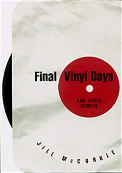Final Vinyl Days, Jill McCorkle