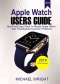 Apple Watch Users Guide, Michael Wright