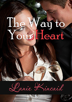The Way to Your Heart, Lanie Kincaid