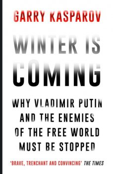 Winter Is Coming, Garry Kasparov
