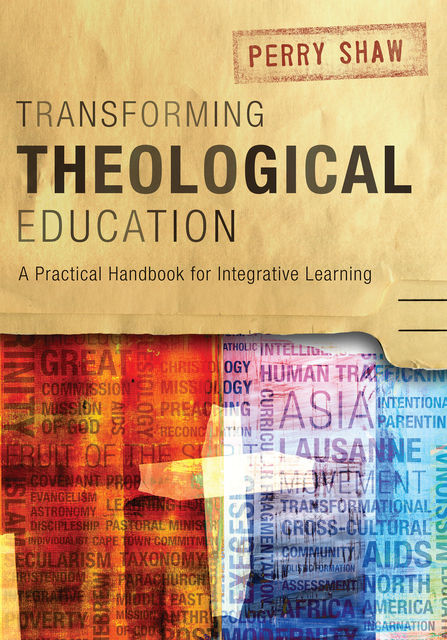 Transforming Theological Education, Perry Shaw