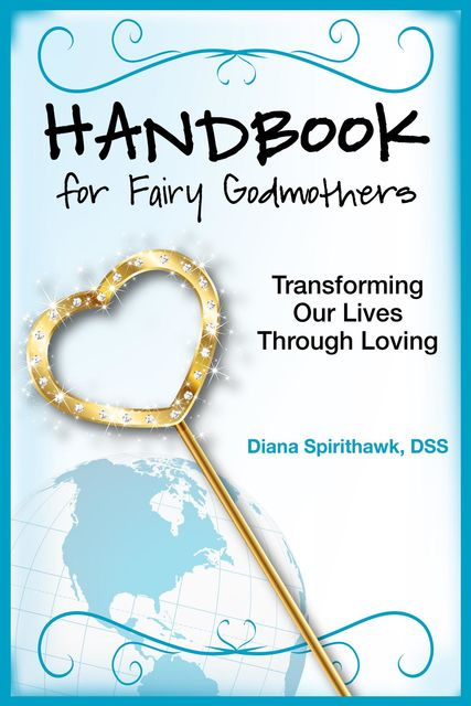 Handbook for Fairy Godmothers, Diana Spirithawk