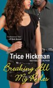 Breaking All My Rules, Trice Hickman