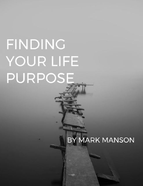 The Life Purpose Guide, Mark Manson