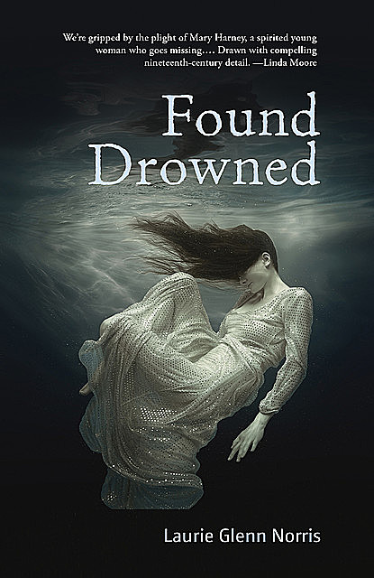 Found Drowned, Laurie Glenn Norris
