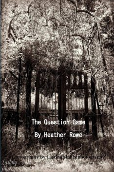The Question Game, Heather Rowe