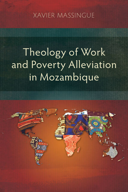 Theology of Work and Poverty Alleviation in Mozambique, Xavier Massingue