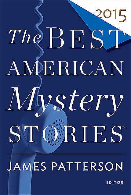 The Best American Mystery Stories 2015, James Patterson