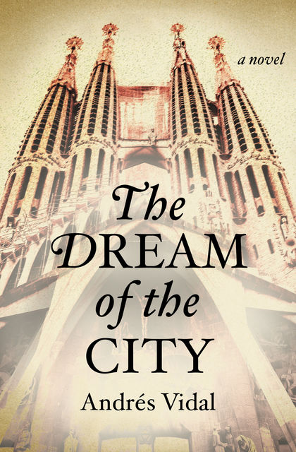 The Dream of the City, Andrés Vidal