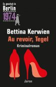 Au revoir, Tegel, Bettina Kerwien