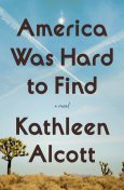 America Was Hard to Find, Kathleen Alcott