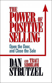 The Power of Positive Selling, Dan Strutzel, Traci Shoblom