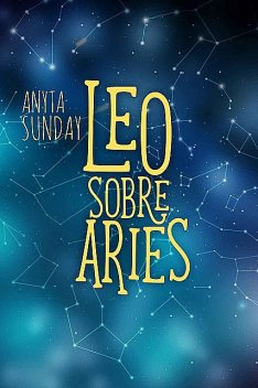 Leo sobre Aries, Anyta Sunday