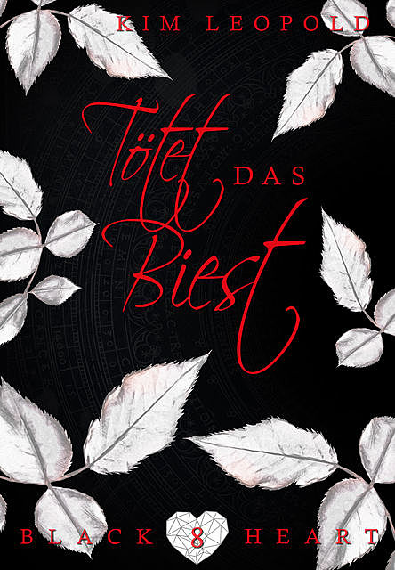 Black Heart - Band 8: Tötet das Biest, Kim Leopold