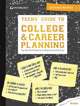 Teens' Guide to College & Career Planning, Justin Ross Muchnick