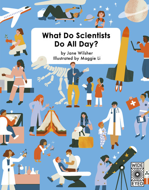 What Do Scientists Do All Day, Jane Wilsher