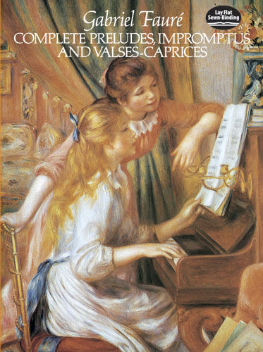 Complete Preludes, Impromptus and Valses-Caprices, Gabriel Faure