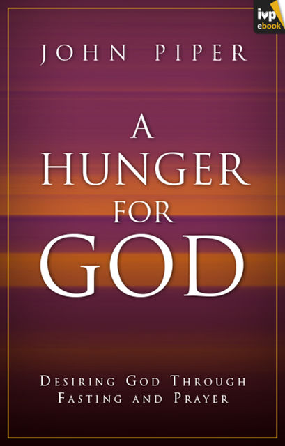 A Hunger for God, John Piper