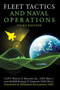 Fleet Tactics and Naval Operations, USN, CAPT Wayne P. Hughes Jr.