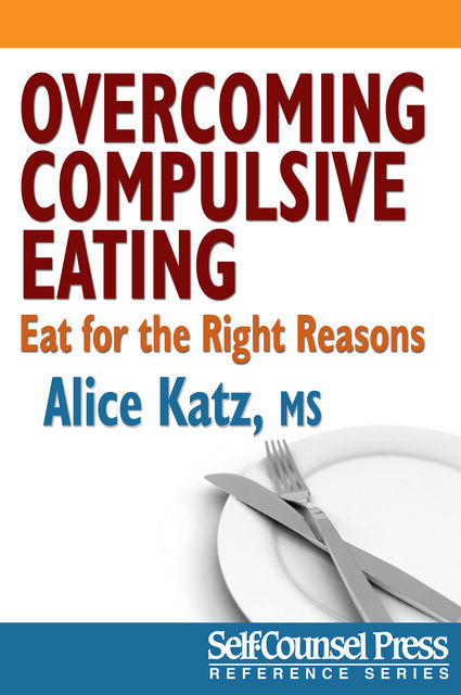 Overcoming Compulsive Eating, Alice J.Katz