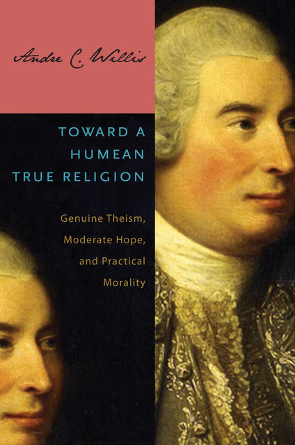 Toward a Humean True Religion, Andre C.Willis