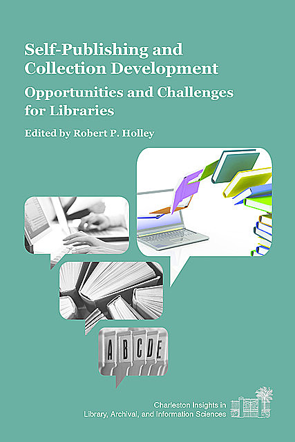 Self-Publishing and Collection Development, Robert P. Holley