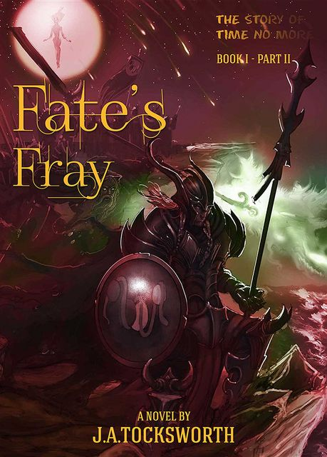 Fate's Fray, Volume 2 of 2, J.A.Tocksworth