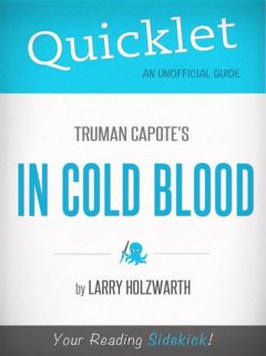 Quicklet On Truman Capote's In Cold Blood, Larry Holzwarth