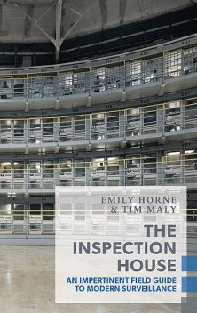 The Inspection House, Emily Horne, Tim Maly