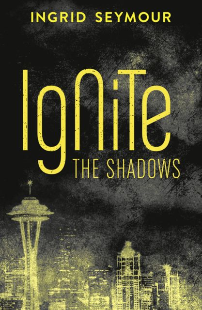 Ignite the Shadows, Ingrid Seymour