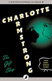 The Gift Shop, Charlotte Armstrong