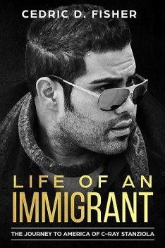 Life of An Immigrant, C-Ray Stanziola