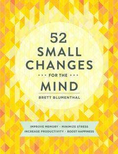 52 Small Changes for the Mind, Brett Blumenthal