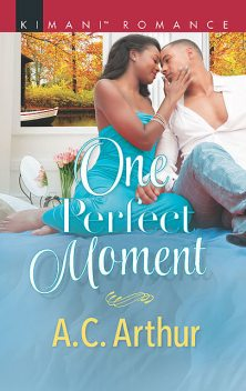 One Perfect Moment, A.C. Arthur