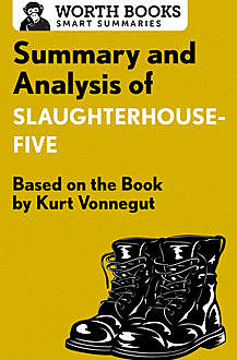 Summary and Analysis of Slaughterhouse-Five, Worth Books