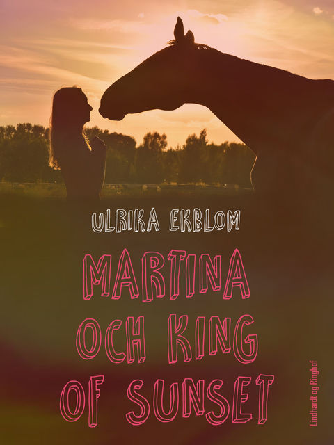 Martina och King of Sunset, Ulrika Ekblom