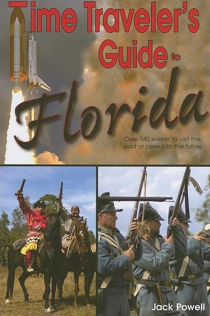 Time Traveler's Guide to Florida, Jack Powell